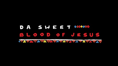 Da-Sweet-Blood-Of-Jesus-3
